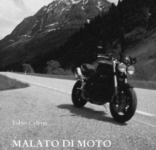 Malato di Moto di Fabio Celvini