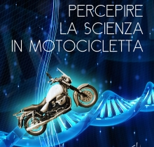 Percepire la scienza in motocicletta